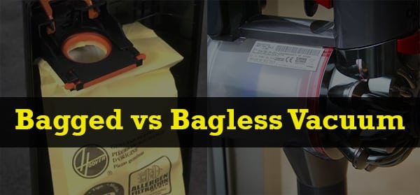 Bagged Vs Bagless Vacuum Which One Is