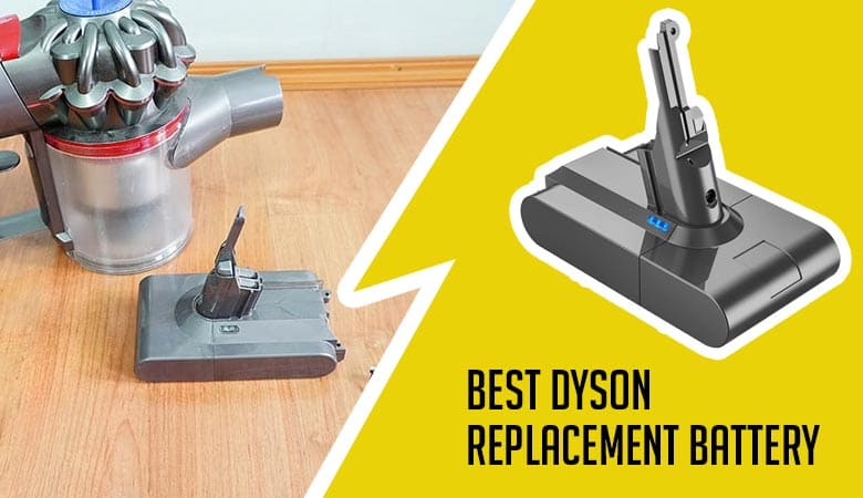 Best Dyson Replacement Battery