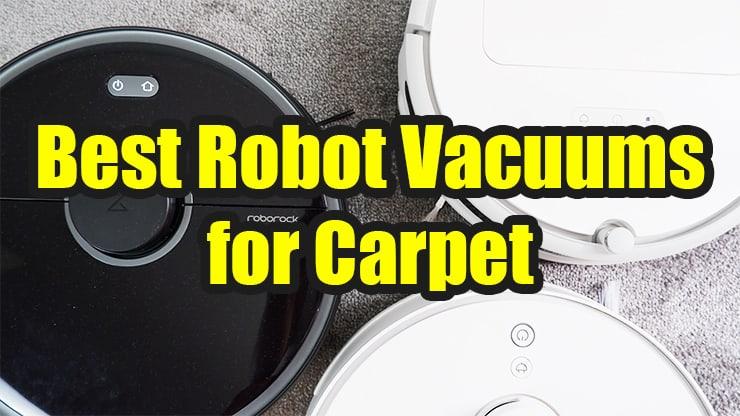 Best Robot Vacuum for Carpet