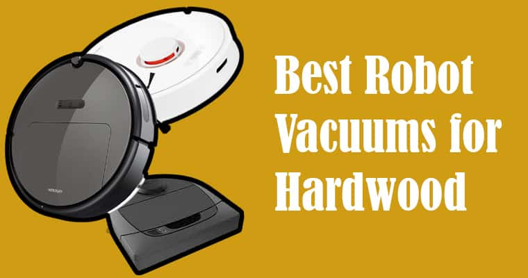 Best Robot Vacuum for Hardwood