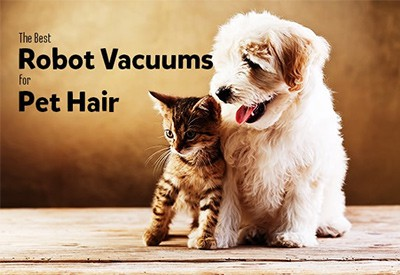 Best Robot Vacuum for Pet Hair: Robots That Will Keep Hair