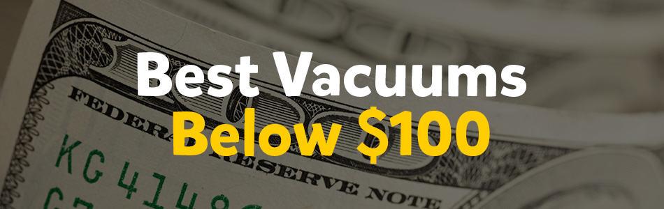Best Vacuum Below 100
