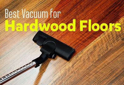 Best Vacuum For Hardwood Floors Keep Your Hardwood Dust Free