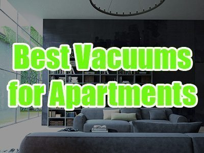 Best Vacuum for Apartment: Some Great Options If Space Is A Premium