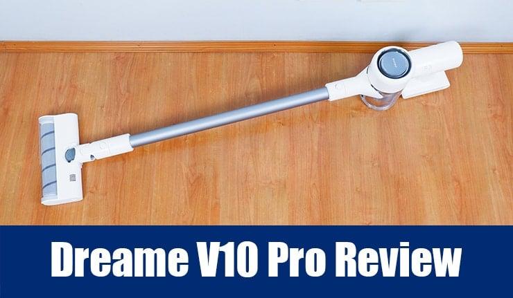 Dream V10 Pro Review