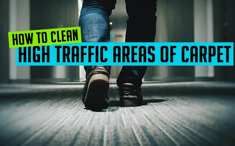 How to clean high traffic areas of carpet