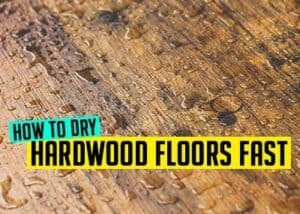 How to dry hardwood floors fast