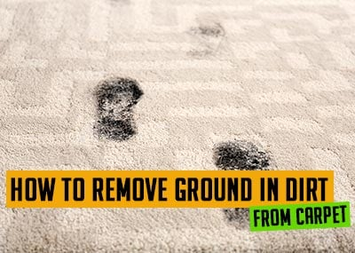 How to remove ground in dirt out of carpet