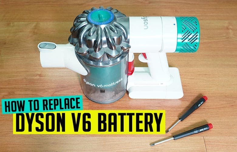 How to replace Dyson V6 battery