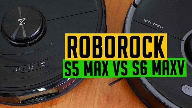 Roborock S5 Max vs S6 MaxV