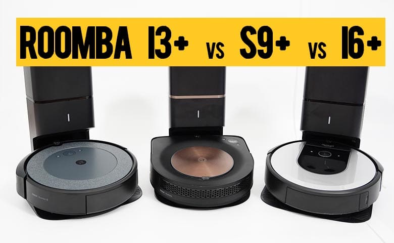 Roomba I3 vs I6 vs S9