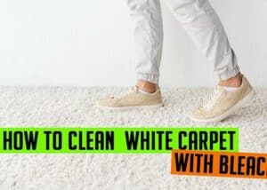 How to clean white carpet with bleach